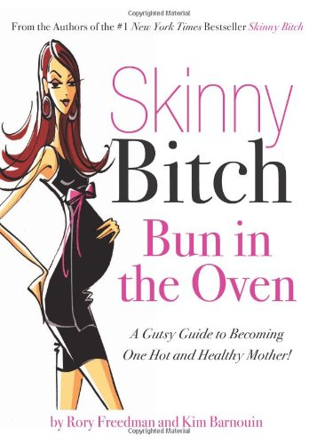 Skinny Bitch Bun in the Oven