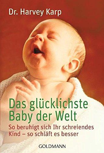 Das-glcklichste-Baby-der-Welt-So-beruhigt-sich-Ihr-schreiendes-Kind-so-schlft-es-besser-0