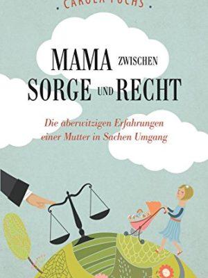 Mama zwischen Sorge und Recht